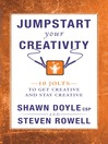 Jumpstart Your Creativity (eBook): 10 Jolts to Get Creative and Stay Creative