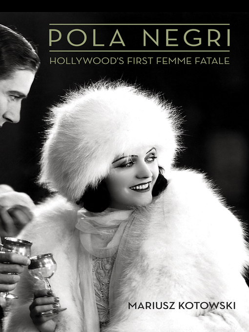 Pola Negri (eBook): Hollywood's First Femme Fatale