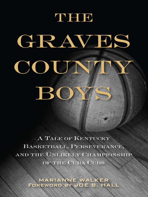 The Graves County Boys (eBook): A Tale of Kentucky Basketball, Perseverance, and the Unlikely Championship of the Cuba Cubs