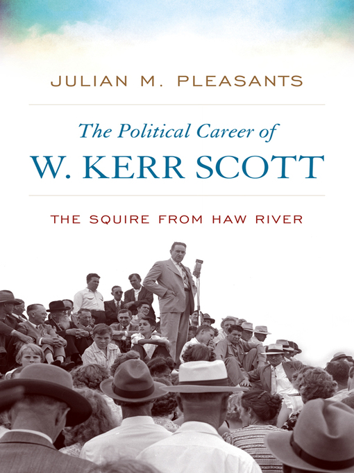 The Political Career of W. Kerr Scott (eBook): The Squire from Haw River