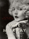 Mae Murray (eBook): The Girl with the Bee-Stung Lips
