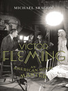 Victor Fleming (eBook): An American Movie Master