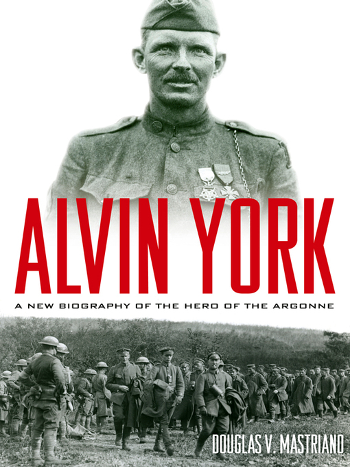 Alvin York (eBook): A New Biography of the Hero of the Argonne