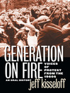 Generation on Fire (eBook): Voices of Protest from the 1960s, An Oral History