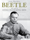 Beetle (eBook): The Life of General Walter Bedell Smith