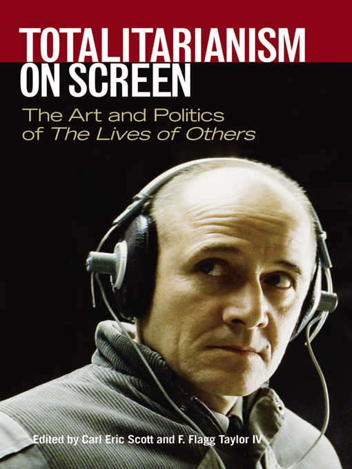 Totalitarianism on Screen (eBook): The Art and Politics of The Lives of Others