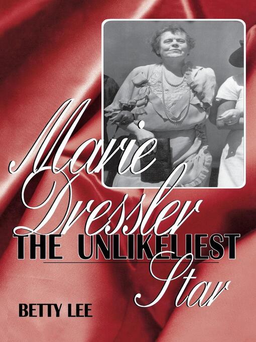 Marie Dressler (eBook): The Unlikeliest Star
