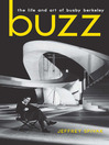 Buzz (eBook): The Life and Art of Busby Berkeley