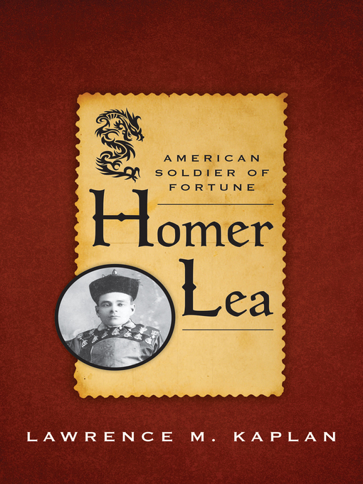 Homer Lea (eBook): American Soldier of Fortune