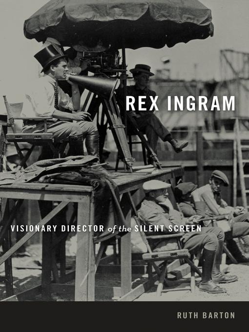 Rex Ingram (eBook): Visionary Director of the Silent Screen