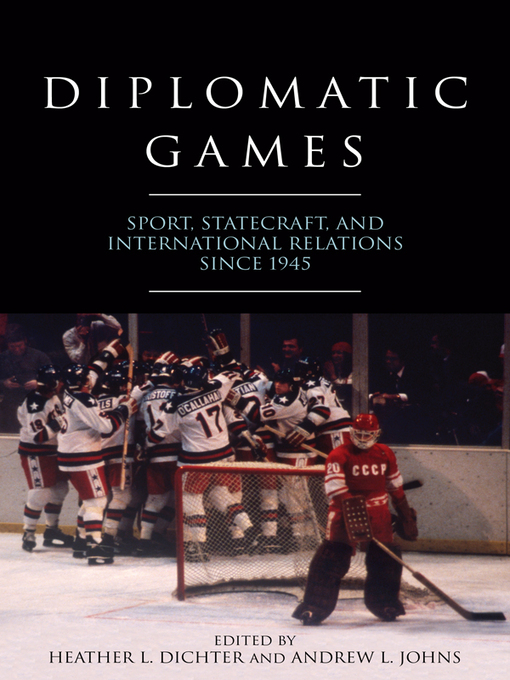 Diplomatic Games (eBook): Sport, Statecraft, and International Relations since 1945