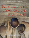 Kentucky's Cookbook Heritage (eBook): Two Hundred Years of Southern Cuisine and Culture