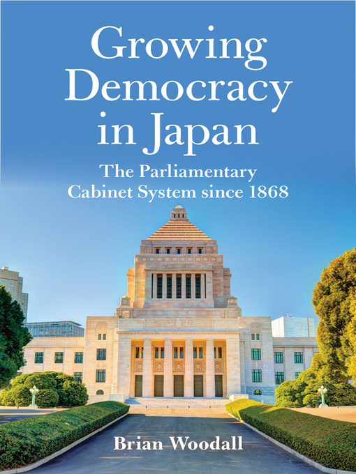 Growing Democracy in Japan (eBook): The Parliamentary Cabinet System since 1868