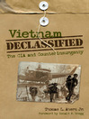 Vietnam Declassified (eBook): The CIA and Counterinsurgency