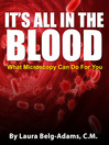 It's All In the Blood (eBook): What Microscopy Can Do for You