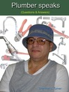 Plumber Speaks (Questions & Answers) (eBook)