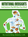 Nutritional Oversights and Solutions That Will Blow Your Mind! (eBook)
