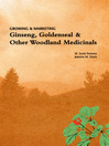 Growing & Marketing Ginseng, Goldenseal & Other Woodland Medicinals (eBook)