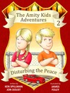 Disturbing the Peace (eBook): Amity Kids Adventure Series, Book 2