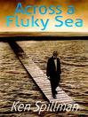 Across a Fluky Sea (eBook)