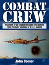 Combat Crew (eBook): The Story of 25 Combat Missions Over Europe From the Daily Journal of a B-17 Gunner