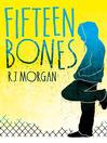 Fifteen Bones (eBook)
