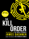 The Kill Order (eBook): The Maze Runner Trilogy, Book 0.5