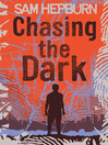 Chasing the Dark (eBook)