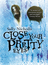 Close Your Pretty Eyes (eBook)