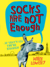 Socks Are Not Enough (eBook)