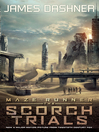 The Scorch Trials (eBook): The Maze Runner Trilogy, Book 2