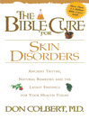 The Bible Cure for Skin Disorders (eBook): Ancient truths, natural remedies and the latest findings for your health today
