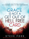 Grace Is Not a Get Out of Hell Free Card (eBook): Setting the record straight about freedom, favor, and true transformation