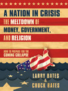 A Nation in Crisis (eBook): The Meltdown of Money, Government and Religion
