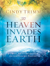 'Til Heaven Invades Earth (eBook): Power principles about praying for others