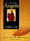 The Truth about Angels (eBook): Angelic encounters from a biblical perspective
