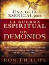 Una guía esencial para la guerra espiritual y los demonios (eBook): Herramientas sencillas y poderosas para maniobrar las estrategias de Satanás en tu vida