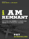 I Am Remnant (eBook): Discover the POWER to Stand for TRUTH in a Changing Culture