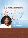 Commanding Your Morning (eBook): Unleash the power of God in your life