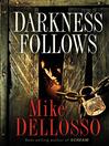 Darkness Follows (eBook)