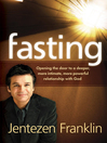 Fasting (eBook): Opening the door to a deeper, more intimate, more powerful relationship with God