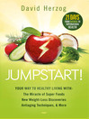 Jumpstart! (eBook): Your Way to Healthy Living With the Miracle of Superfoods, New Weight-Loss Discoveries, Antiaging Techniques & More