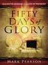 Fifty Days of Glory (eBook): From Easter Morning to the Eve of Pentecost