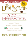 The Bible Cure for ADD and Hyperactivity (eBook): Ancient truths, natural remedies and the latest findings for your health today