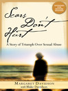 Scars Don't Hurt (eBook): A Story of Triumph Over Sexual Abuse