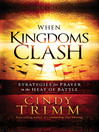 When Kingdoms Clash (eBook): Strategies for prayer in the heat of battle