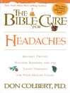 The Bible Cure for Headaches (eBook): Ancient truths, natural remedies and the latest findings for your health today