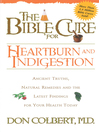 The Bible Cure for Heartburn (eBook): Ancient truths, natural remedies and the latest findings for your health today