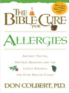 The Bible Cure for Allergies (eBook): Ancient truths, natural remedies and the latest findings for your health today