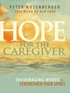 Hope For the Caregiver (eBook): Encouraging Words to Strengthen Your Spirit
